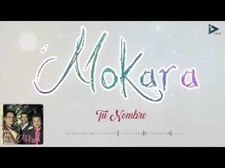 Mokara - Tu Nombre (Más Allá De La Muerte)