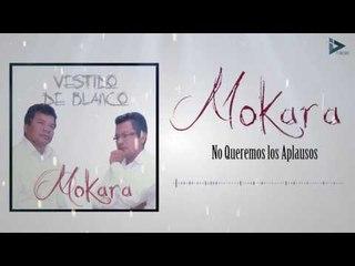 Mokara - No Queremos Los Aplausos (Vestido De Blanco)