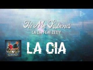 La Cia Feat Zetty - Tu Me Sostienes (ID Medios)