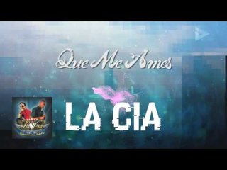 La Cia - Que Me Ames (ID Medios)
