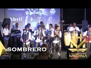 Los Hermanos Medina - El Sombrero (En Vivo)