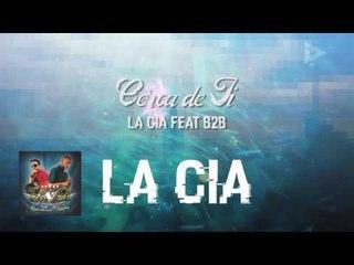 La Cia Feat B2B -Cerca De Ti (ID Medios)