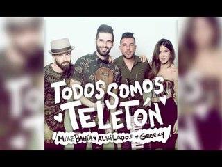 Mike Bahía y Greeicy Rendón- Todos Somos Teletón   (Audio Oficial)