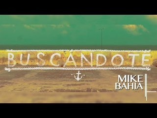 BUSCANDOTE Pronto Lo Veras , El Primer Video De Mike Bahia