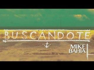BUSCANDOTE Pronto Lo Veras , El Primer Video De Mike Bahia