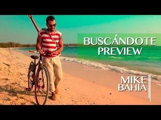 "Asi era ´BUSCANDOTE"" El PrimerVideo de MIKE BAHIA"
