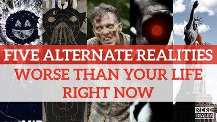 Cinco Realidades Alternativas Piores que a sua vida atual