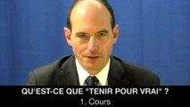 """I. Qu'est-ce que """"tenir pour vrai"""" ? Cours, Frédéric LAUPIES"""