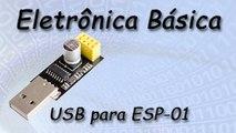 Video Placa USB para conexão do ESP8266 modelo ESP-01 ao computador