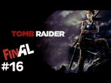 Tomb Rider - FINAL PC Gameplay #16