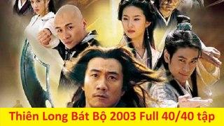 THIEN LONG BAT BO 2003 FULL 40 Tap TAP 1