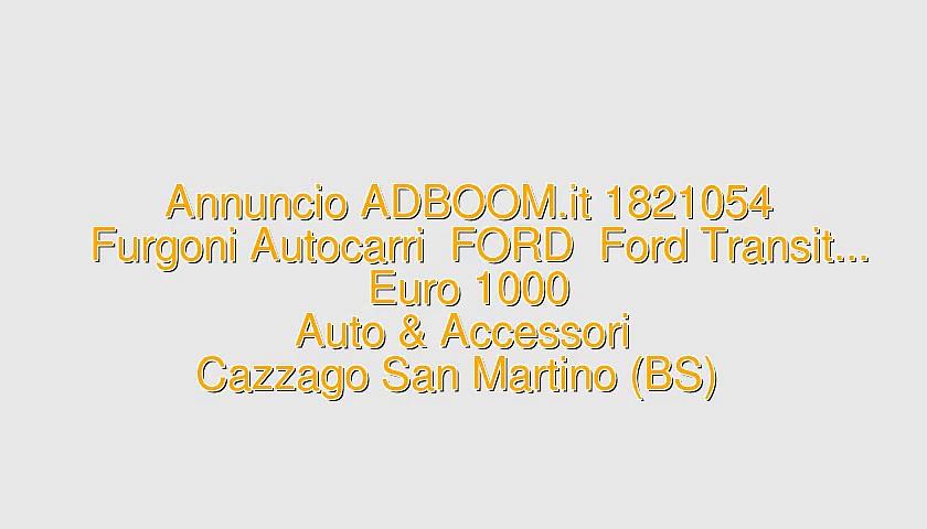 Furgoni Autocarri  FORD  Ford Transit…