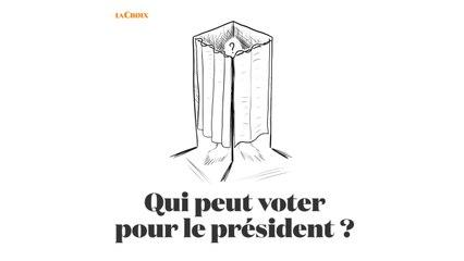 Qui peut voter pour le président ? | Le tour de la question