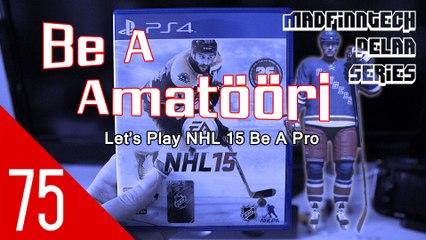 Molari sai syötön! - Be A Amatööri Ep. 75 - NHL 15 - MadFinnTech Pelaa Series