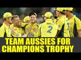 Australia announce squad ICC Champions Trophy 2017, Steve Smith to lead team | Oneindia News