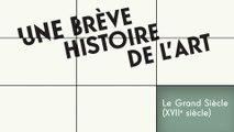 MOOC Une brève histoire de l'art, Le Grand Siècle (XVIIe Siècle) : Les clefs du Grand Siècle
