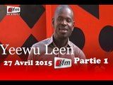 Yeewu Leen - 27 Avril 2015 - Partie 1