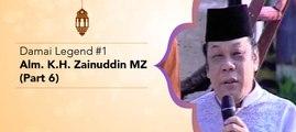 Damai Legend #1 - Alm. KH Zainuddin MZ (Part 6)