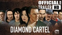 DIAMOND CARTEL (HD Trailer)