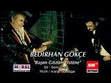 Bedirhan Gökçe & İbrahim Erkal - Başım Gözüm Üstüne (Video Klip)