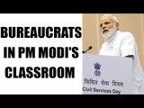PM Modi urges bureaucrats to change work ethics and mindsets | Oneindia News
