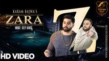Zara Song HD Video Karam Bajwa ft Deep Jandu 2017 Latest Punjabi Songs