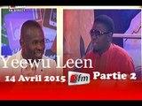 Yeewu Leen - 14 Avril 2015 - Partie 2