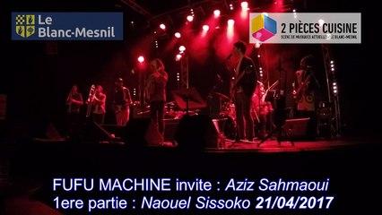 FUFU MACHINE invite Aziz Sahmaoui 1ere partie Naouel Sissoko au Deux Pièces Cuisine