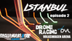 Istanbul Drone Racing - Episode 2