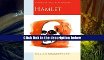 READ book Hamlet: Oxford School Shakespeare (Oxford School Shakespeare Series) William Shakespeare