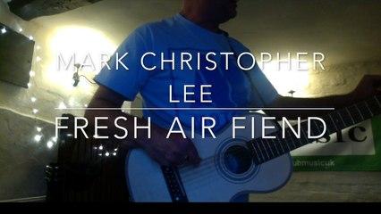 Mark Christopher Lee - Fresh Air Fiend