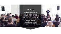 TFG Asset Management's staff turnover breakfast session ended on a positive note