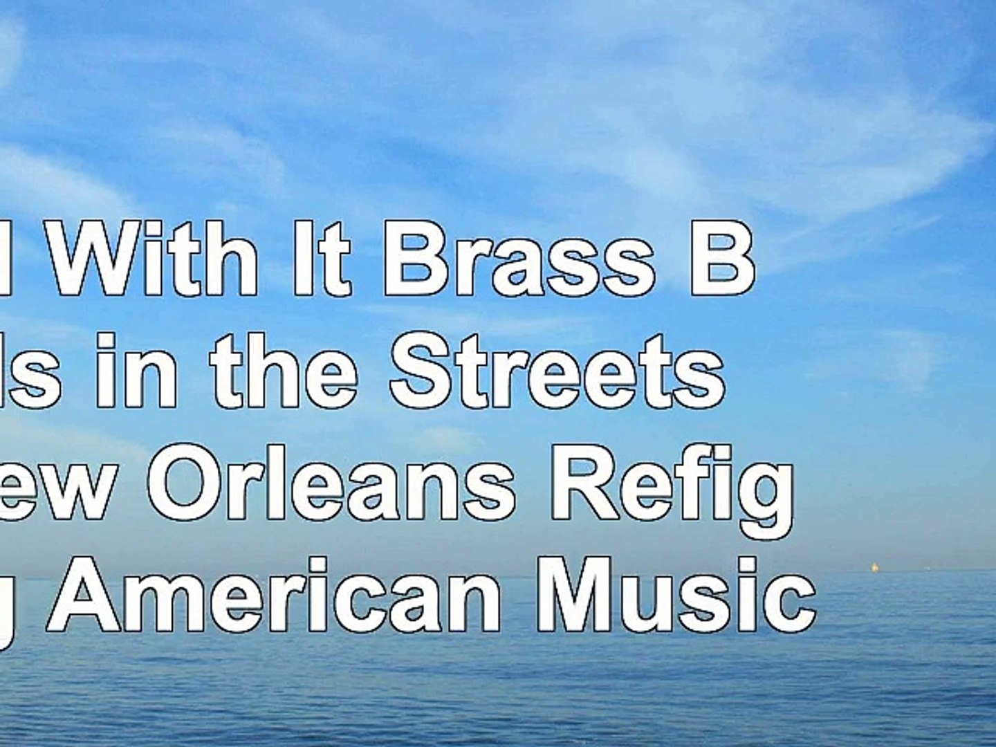 Read  Roll With It Brass Bands in the Streets of New Orleans Refiguring American Music 6146271d