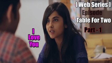 Expressing Love With A Cup Of Coffee | Table For Two EPISODE 1 | Web series by Machis Entertainment