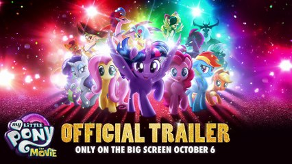 My Little Pony: The Movie Official Movie Trailer - In Theatres October 6!