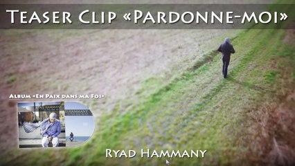 Ryad Hammany - Teaser clip Pardonne-moi