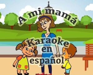 """KARAOKE con letras en español de """"A mi mamá"""""""
