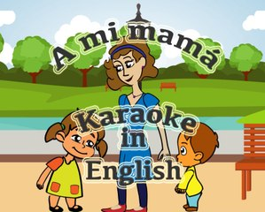 """""""A mi mamá""""-"""" To my Mom""""- Karaoke  with subtitles in English"""