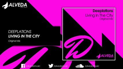 Deeplations - Living In The City (Original Mix)