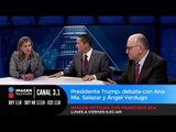 Presidente Trump: debate con Ana Ma. Salazar y Ángel Verdugo