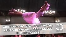 «Dirty Dancing», «Flashdance», «Chicago»... Ces danses inoubliables