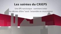"""UPEC - Soirées 2016 du CRIEPS - 11 - """"Une EPS narcissique : éviter les dérives d'être seuls ensemble en musculation"""" (part 1)"""