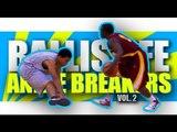 Ballislife Ankle Breakers Vol. 2!! INSANE Handles, Crossovers & Ankle Breaks!!