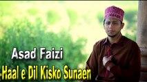 Asad Faizi - Haal-e-Dil Kisko Sunaen