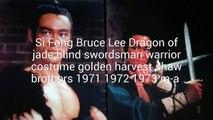 Si Fong Bruce Lee Dragon of jade blind swordsman warrior costume golden harvest shaw brothers 1971-1972-1973
