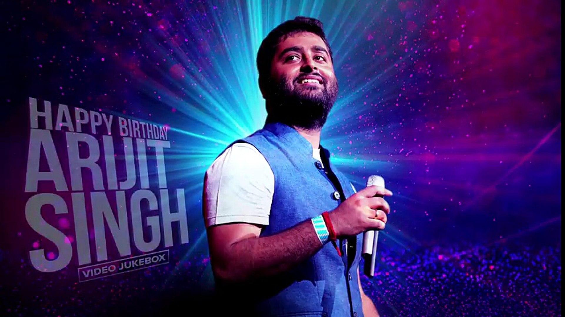 Happy Birthday Arijit Singh - Best of Arijit Video Songs - Eros Now