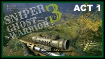 sniper ghost warrior 3 sniper gameplay act 1 walkthrough