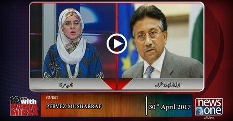 10pm with Nadia Mirza   30-April-2017   Pervez Musharraf   APML