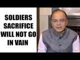 Indian soldiers: Arun Jaitley said, Indian Army will take appropriate action | Oneindia News