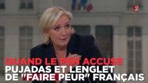 """Quand Le Pen accuse Pujadas et Lenglet de vouloir """"faire peur"""" aux Français"""